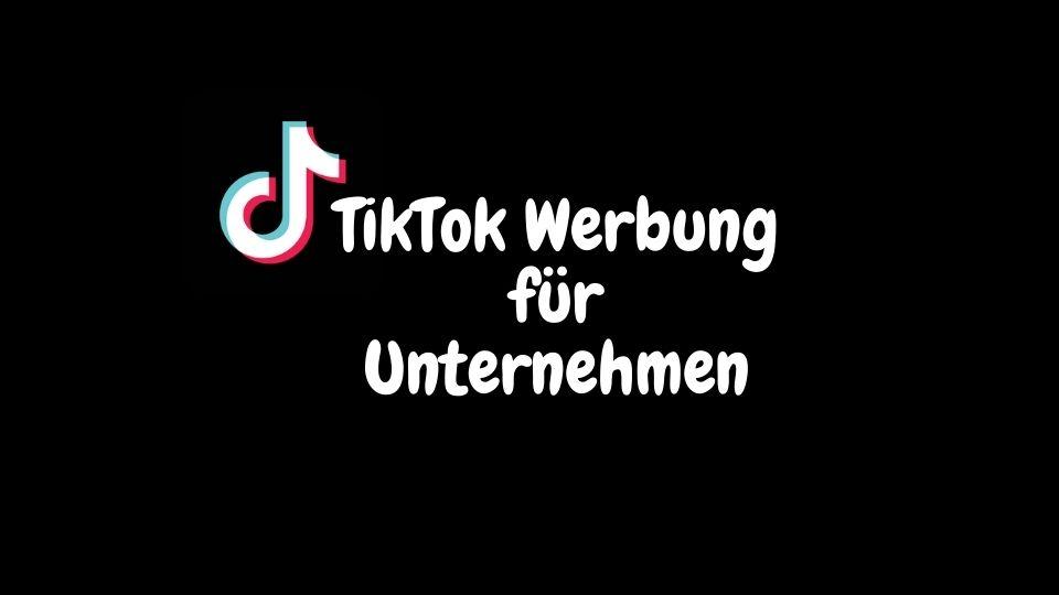 tiktok-werbung-fuer-unternehmen